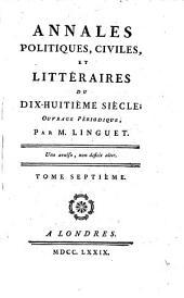 Annales politiques, civiles et littéraires du dix-hiutième siècle: ouvrage périodique, Volume7