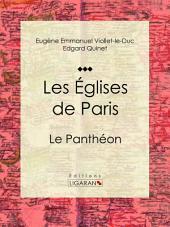 Les Eglises de Paris: Le Panthéon