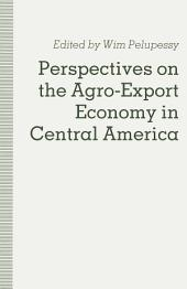 Perspectives on the Agro-Export Economy in Central America