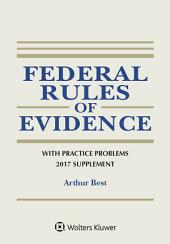 Federal Rules of Evidence with Practice Problems, 2017 Supplement