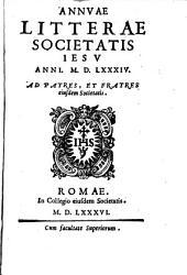 Annuae litterae Societatis Iesu anni MDLXXXIV. Ad patres, et fratres eiusdem Societatis