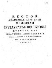 Rector Academiae Lipsiensis Memoriam Instauratae Religionis Evangelicae Oratione Anniversaria Die XXXI. Octobr. A.S.R. MDCCLXVIII Pie Recolendam Indicit