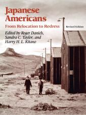 Japanese Americans: From Relocation to Redress, Revised Edition