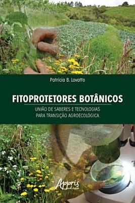 Fitoprotetores Bot  nicos  Uni  o de Saberes e Tecnologias para Transi    o Agroecol  gica PDF