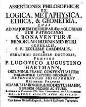 Assertiones philosophicae ex logica, metaphysica, ethica & geometria
