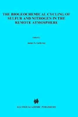 The Biogeochemical Cycling of Sulfur and Nitrogen in the Remote Atmosphere PDF