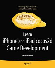 Learn iPhone and iPad cocos2d Game Development PDF