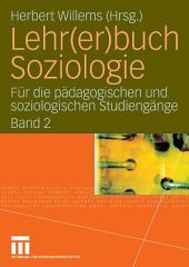 Lehr(er)buch Soziologie: Für die pädagogischen und soziologischen Studiengänge, Band 2