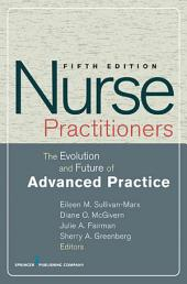 Nurse Practitioners: The Evolution and Future of Advanced Practice, Fifth Edition, Edition 5