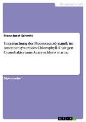 Untersuchung der Fluoreszenzdynamik im Antennensystem des Chlorophyll d-haltigen Cyanobakteriums Acaryochloris marina