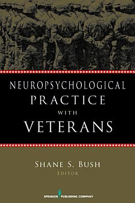Neuropsychological Practice with Veterans