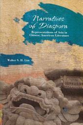 Narratives of Diaspora: Representations of Asia in Chinese American Literature
