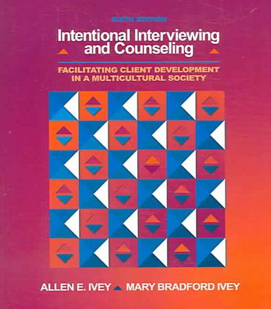 Intentional Interviewing and Counseling  Facilitating Client Development in a Multicultural Society PDF