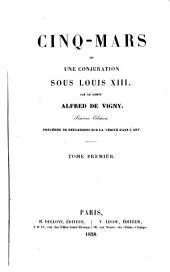 Cinq-mars ou une conjuration sous Louis XIII: précédée de réflexions sur la vérité dans l'art, Volume1
