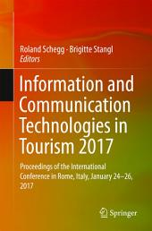 Information and Communication Technologies in Tourism 2017: Proceedings of the International Conference in Rome, Italy, January 24-26, 2017