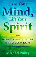 Ease Your Mind  Lift Your Spirit  PDF