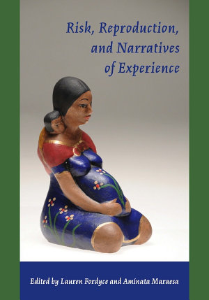 Risk, Reproduction, and Narratives of Experience