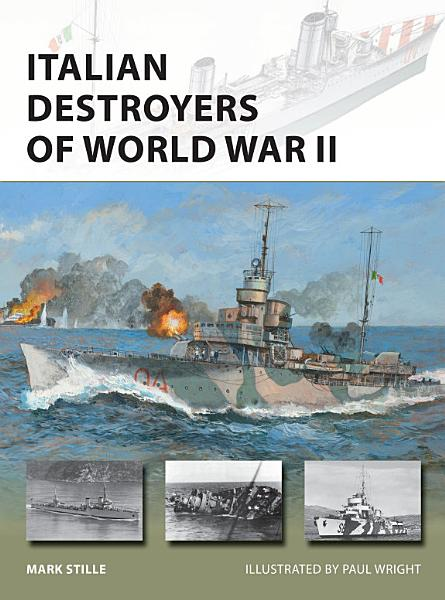 Download Italian Destroyers of World War II Book