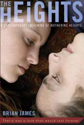 """The Heights: A Contemporary Imagining of """"Wuthering Heights"""""""