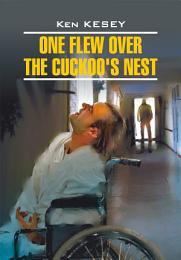 One Flew over the Cuckoo's Nest / Пролетая над гнездом кукушки. Книга для чтения на английском языке