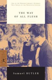 The Way of All Flesh: (A Modern Library E-Book)
