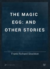 The Magic Egg: And Other Stories