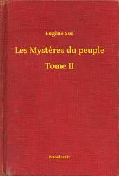 Les Mystères du peuple -: Volume2