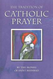 The Tradition of Catholic Prayer