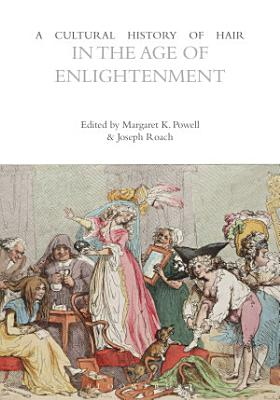 A Cultural History of Hair in the Age of Enlightenment