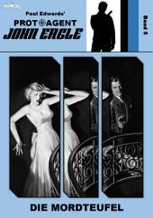 PROTOAGENT JOHN EAGLE, Band 5: DIE MORDTEUFEL