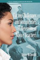 Facing Challenges and Complexities in Retention of Novice Teachers PDF
