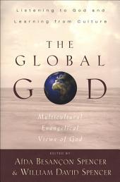 The Global God: Multicultural Evangelical Views of God