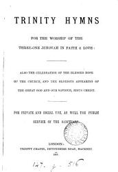 Trinity hymns for the worship of the three one Jehovah in faith   love  compiled by J  Vaughan   PDF