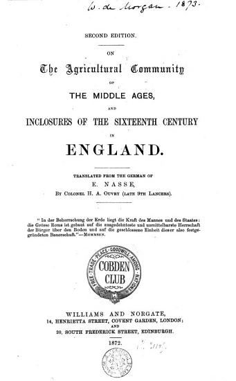 On the Agricultural Community of the Middlee Ages  and Inclosures of the Sixteenth Century in England PDF