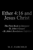 Ether 4:16 and Jesus Christ