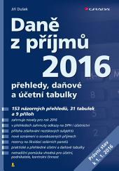 Daně z příjmů 2016: přehledy, daňové a účetní tabulky