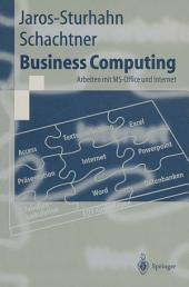 Business Computing: Arbeiten mit MS-Office und Internet