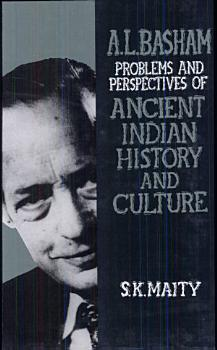 Professor A L  Basham  My Guruji and Problems and Perspectives of Ancient Indian History and Culture PDF