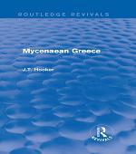 Mycenaean Greece (Routledge Revivals)