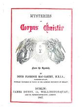 "Mysteries of Corpus Christi. From the Spanish. By Denis Florence Mac-Carthy. [Containing ""Belshazzar's Feast"" and ""The Divine Philothea.""] (With a commentary and an introductory discourse ... from the German of Dr. Franz Lorinser; and an essay ... from the Spanish of Don Eduardo Gonzalez Pedroso.)."