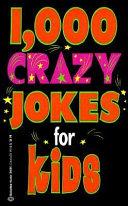 1,000 Crazy Jokes for Kids