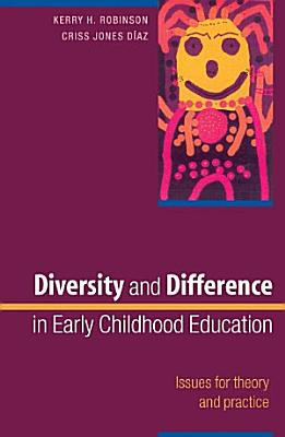 Diversity And Difference In Early Childhood Education  Issues For Theory And Practice