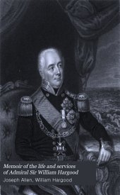 Memoir of the Life and Services of Admiral Sir William Hargood