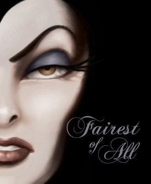 Fairest of All  A Tale of the Wicked Queen