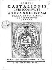 Iosephi Castalionis iurisconsulti Ad Euangelistam Pallottum card. Caesentinum Carmen