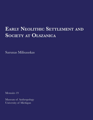 Early Neolithic Settlement and Society at Olszanica PDF