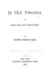 In Ole Virginia: Or, Marse Chan, and Other Stories