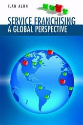 Service Franchising: A Global Perspective