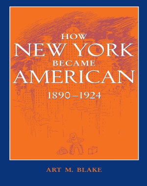 How New York Became American  1890   1924