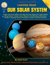 Learning About Our Solar System, Grades 4 - 8